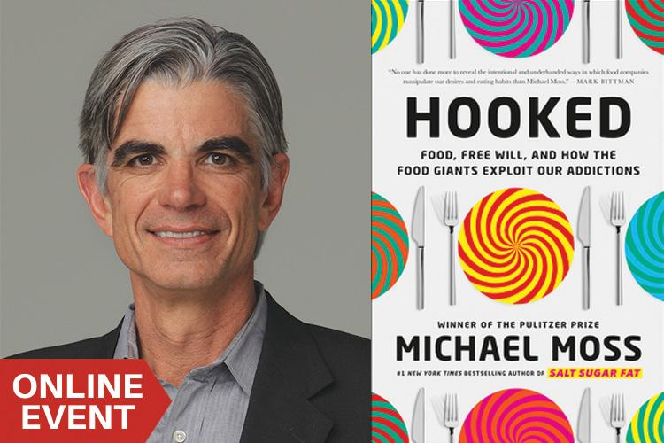Michael Moss: Hooked: Food, Free Will and How the Food Giants Exploit our Addictions